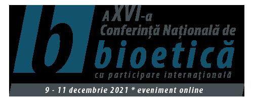 Conferinta Nationala de Bioetica 2021, online, 9-11 decembrie 2021